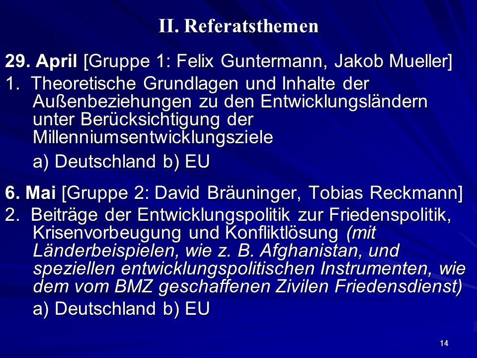 II. Referatsthemen 29. April [Gruppe 1: Felix Guntermann, Jakob Mueller]